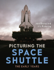 Picturing the Space Shuttle: The Early Years Cover Image