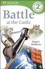 DK Readers L2: Battle at the Castle (DK Readers Level 2) Cover Image