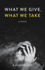 What We Give, What We Take Cover Image
