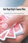 Card Magic Tricks To Impress Others: Creative Ideas and Tutorial To Perform Magic With Card: Magic With Cards Cover Image