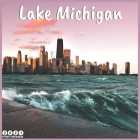 Lake Michigan 2021 Wall Calendar: Great Lakes Official Calendar 2021, 18 Months Cover Image