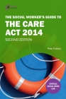 The Social Worker's Guide to the Care Act 2014 Cover Image