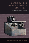 Readies for Bob Brown's Machine: A Critical Facsimile Edition Cover Image
