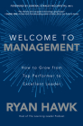 Welcome to Management: How to Grow from Top Performer to Excellent Leader Cover Image