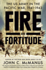 Fire and Fortitude: The US Army in the Pacific War, 1941-1943 Cover Image