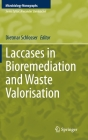 Laccases in Bioremediation and Waste Valorisation (Microbiology Monographs #33) Cover Image