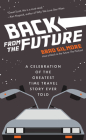 Back from the Future: A Celebration of the Greatest Time Travel Story Ever Told (Back to the Future Time Travel Facts and Trivia) Cover Image