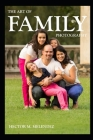 The Art of Family Photography Cover Image