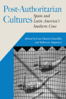 Post-Authoritarian Cultures: Spain and Latin America's Southern Cone (Hispanic Issues) Cover Image