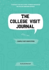The College Visit Journal: Campus Visits Demystified Cover Image