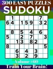 Sudoku: 300 Easy Puzzles Volume 60 - Train Your Brain! Cover Image