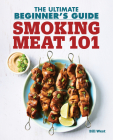 Smoking Meat 101: The Ultimate Beginner's Guide Cover Image