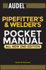 Audel Pipefitter's and Welder's Pocket Manual (Audel Pipefitter's & Welder's Pocket Manual) Cover Image