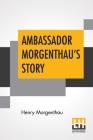 Ambassador Morgenthau's Story Cover Image