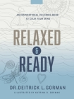 Relaxed and Ready: An Inspirational Coloring Book to Calm Your Mind Cover Image