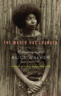The World Has Changed: Conversations with Alice Walker Cover Image