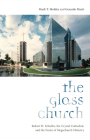 The Glass Church: Robert H. Schuller, the Crystal Cathedral, and the Strain of Megachurch Ministry Cover Image