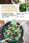 The Budget Friendly Renal Diet Cookbook: Manage Chronic Kidney Disease and Avoid Dialysis with 100 Easy to Prepare and Delicious Meals Low in Sodium, Cover Image
