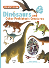 Dinosaurs and Other Prehistoric Creatures: 45 Magnetic Pieces (Magnetology #4) Cover Image