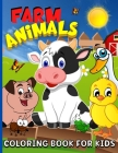 Farm Animals Coloring Book For Kids Ages 4-8: Animal Farm Coloring Book For Boys And Girls Cute Domestic Animals Coloring Book For Children - 65 Color Cover Image