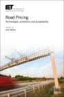 Road Pricing: Technologies, Economics and Acceptability (Transportation) Cover Image