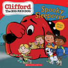 The Spooky Sleepover (Clifford the Big Red Dog Storybook) Cover Image