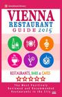Vienna Restaurant Guide 2015: Best Rated Restaurants in Vienna, Austria - 500 restaurants, bars and cafés recommended for visitors, 2015. Cover Image