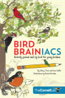 Bird Brainiacs: Activity Journal and Log Book for Young Birders Cover Image
