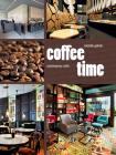 Coffee Time: Contemporary Cafés Cover Image