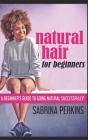Natural Hair For Beginners: Trade Edition Cover Image