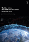 The Rise of the New Network Industries: Regulating Digital Platforms Cover Image