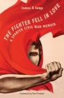 The Fighter Fell in Love: A Spanish Civil War Memoir Cover Image