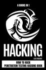 Hacking: How to Hack Penetration testing Hacking Book (6 books in 1) Cover Image