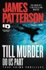 Till Murder Do Us Part (ID True Crime #6) Cover Image