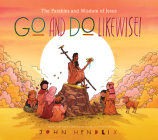 Go and Do Likewise!: The Parables and Wisdom of Jesus Cover Image