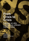 From Crisis to Crisis: Debates on Why Architecture Criticsm Matters Today Cover Image