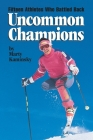 Uncommon Champions: Fifteen Athletes Who Battled Back Cover Image