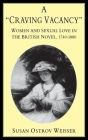 A Craving Vacancy: Women and Sexual Love in the British Novel, 1740-1880 Cover Image
