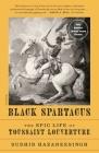 Black Spartacus: The Epic Life of Toussaint Louverture Cover Image