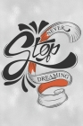 Never Stop Dreaming: Feel Good Reflection Quote for Work - Employee Co-Worker Appreciation Present Idea - Office Holiday Party Gift Exchang Cover Image