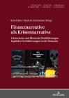 Finanznarrative ALS Krisennarrative: Literarische Und Filmische Modellierungen «Kapitaler» Erschuetterungen in Der Romania Cover Image