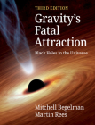 Gravity's Fatal Attraction: Black Holes in the Universe Cover Image