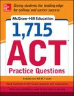 McGraw-Hill Education 1,715 ACT Practice Questions Cover Image