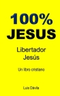 100% Jesus: LIbertador Jesús Cover Image