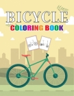 Bicycle Coloring Book: Bicycle Learning Coloring Activity Book for Toddlers Preschoolers Easy Drawing for Children's of All Ages Cover Image