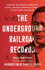 The Underground Railroad Records: Narrating the Hardships, Hairbreadth Escapes, and Death Struggles of Slaves in Their Efforts for Freedom Cover Image
