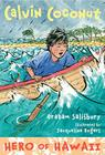 Calvin Coconut: Hero of Hawaii Cover Image