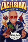 Excelsior!: The Amazing Life of Stan Lee Cover Image