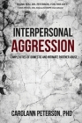 Interpersonal Aggression: Complexities of Domestic and Intimate Partner Abuse Cover Image