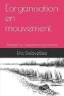 L'organisation en mouvement: Adopter le changement permanent Cover Image